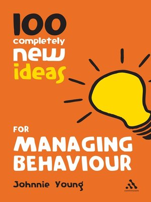 cover image of 100 Completely New Ideas for Managing Behaviour