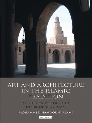 cover image of Art and Architecture in the Islamic Tradition