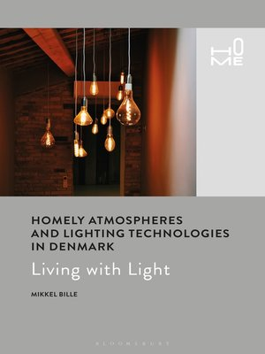 cover image of Homely Atmospheres and Lighting Technologies in Denmark