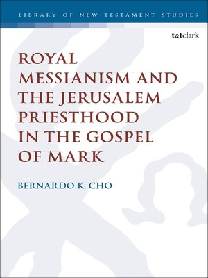 cover image of Royal Messianism and the Jerusalem Priesthood in the Gospel of Mark