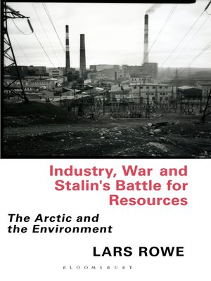 cover image of Industry, War and Stalin's Battle for Resources