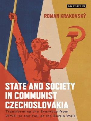 cover image of State and Society in Communist Czechoslovakia