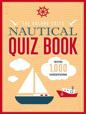 cover image of The Adlard Coles Nautical Quiz Book