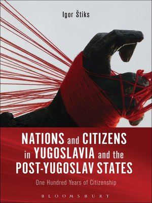 cover image of Nations and Citizens in Yugoslavia and the Post-Yugoslav States
