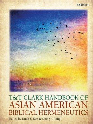 cover image of T&T Clark Handbook of Asian American Biblical Hermeneutics