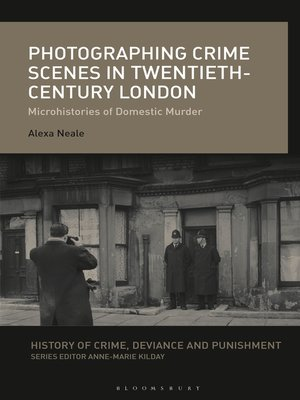 cover image of Photographing Crime Scenes in Twentieth-Century London