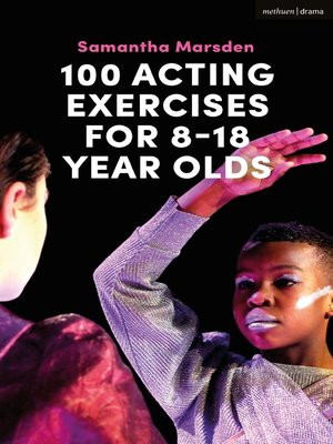 cover image of 100 Acting Exercises for 8--18 Year Olds