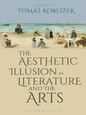 cover image of The Aesthetic Illusion in Literature and the Arts