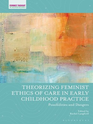 cover image of Theorizing Feminist Ethics of Care in Early Childhood Practice