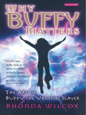 cover image of Why Buffy Matters