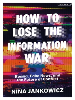 cover image of How to Lose the Information War