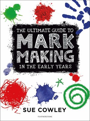cover image of The Ultimate Guide to Mark Making in the Early Years