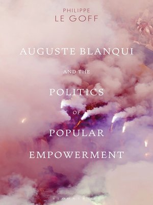 cover image of Auguste Blanqui and the Politics of Popular Empowerment