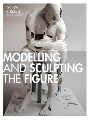 cover image of Modelling and Sculpting the Figure