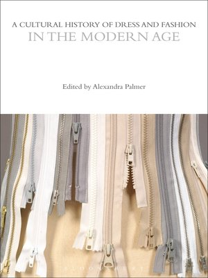 cover image of A Cultural History of Dress and Fashion in the Modern Age