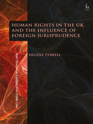cover image of Human Rights in the UK and the Influence of Foreign Jurisprudence