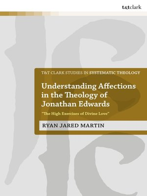 cover image of Understanding Affections in the Theology of Jonathan Edwards