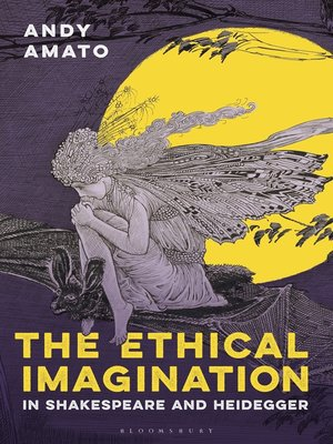 cover image of The Ethical Imagination in Shakespeare and Heidegger