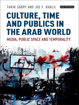 cover image of Culture, Time and Publics in the Arab World