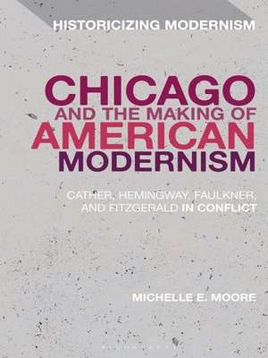 cover image of Chicago and the Making of American Modernism