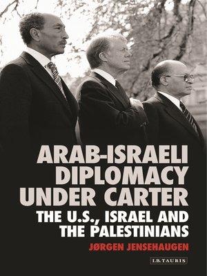 cover image of Arab-Israeli Diplomacy under Carter