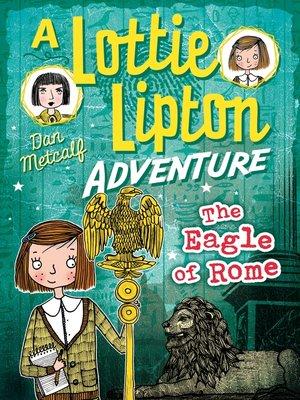 cover image of The Eagle of Rome a Lottie Lipton Adventure