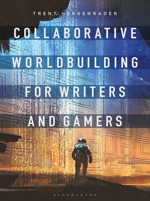 cover image of Collaborative Worldbuilding for Writers and Gamers