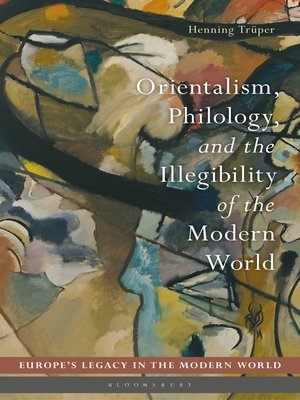 cover image of Orientalism, Philology, and the Illegibility of the Modern World