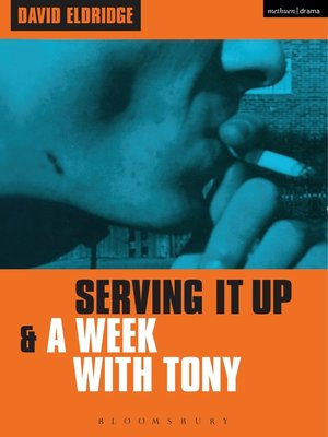 cover image of 'Serving It Up' & 'A Week With Tony'