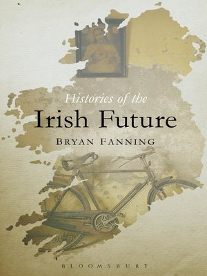 cover image of Histories of the Irish Future