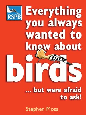 cover image of Everything You Always Wanted to Know About Birds . . . But Were Afraid to Ask