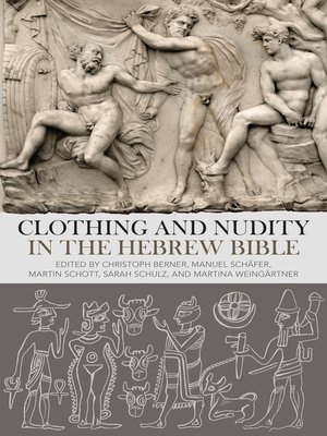 cover image of Clothing and Nudity in the Hebrew Bible