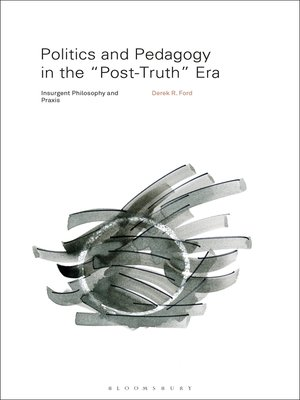 "cover image of Politics and Pedagogy in the ""Post-Truth"" Era"