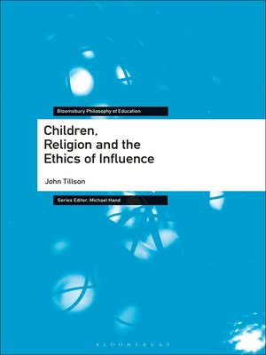 cover image of Children, Religion and the Ethics of Influence