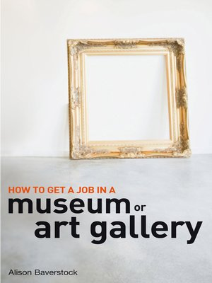 cover image of How to Get a Job in a Museum or Art Gallery