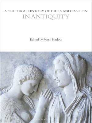 cover image of A Cultural History of Dress and Fashion in Antiquity
