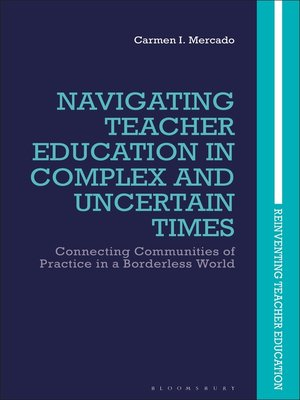 cover image of Navigating Teacher Education in Complex and Uncertain Times