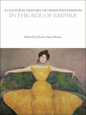 cover image of A Cultural History of Dress and Fashion in the Age of Empire