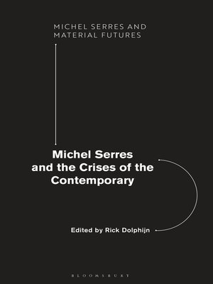 cover image of Michel Serres and the Crises of the Contemporary