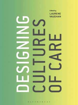 cover image of Designing Cultures of Care