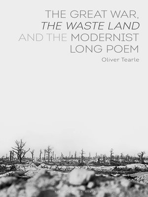 cover image of The Great War, the Waste Land and the Modernist Long Poem