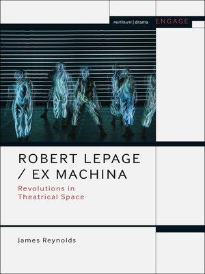 cover image of Robert Lepage / Ex Machina