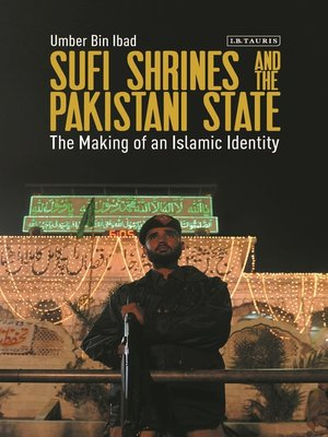 cover image of Sufi Shrines and the Pakistani State