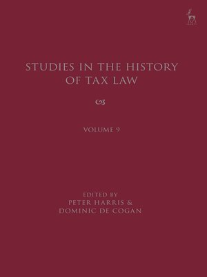 cover image of Studies in the History of Tax Law, Volume 9
