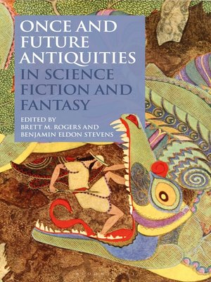 cover image of Once and Future Antiquities in Science Fiction and Fantasy