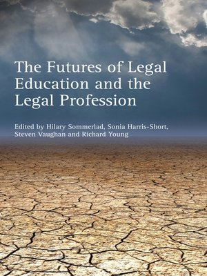 cover image of The Futures of Legal Education and the Legal Profession