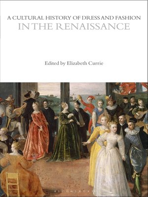cover image of A Cultural History of Dress and Fashion in the Renaissance