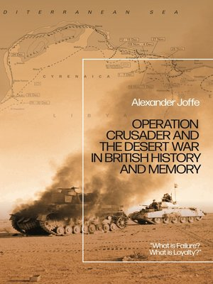 cover image of Operation Crusader and the Desert War in British History and Memory