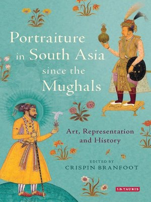 cover image of Portraiture in South Asia since the Mughals