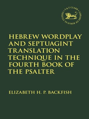 cover image of Hebrew Wordplay and Septuagint Translation Technique in the Fourth Book of the Psalter